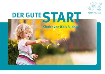Der gute Start: Kinder von 0 bis 3 Jahre (44 S.)