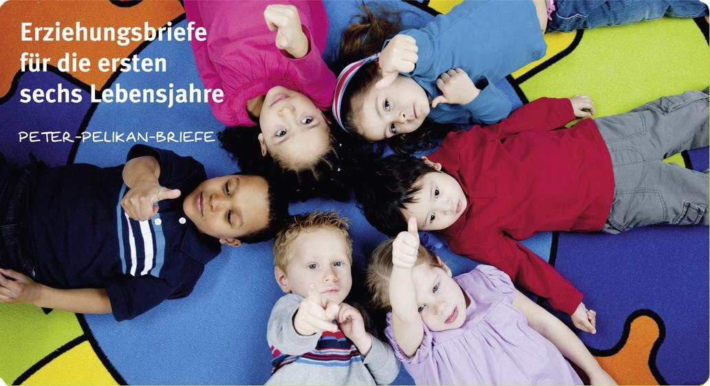 Peter-Pelikan-Elternbriefe für das 1. bis 6. Lebensjahr