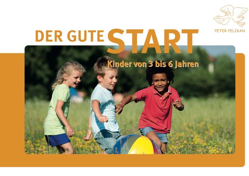 Der gute Start: Kinder von 3 bis 6 Jahre